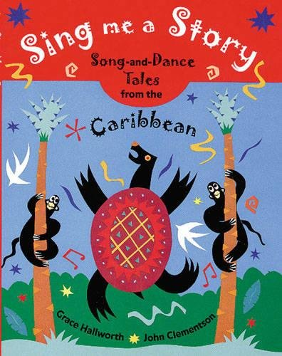 Sing me a story! : song-and-dance stories from the Caribbean