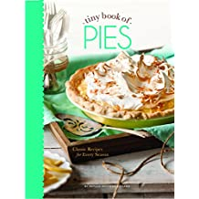 tiny book of Pies: Classic Recipes for Every Season