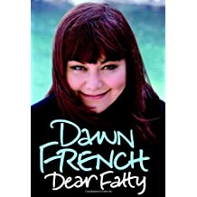 Dear Fatty (Signed Limited Deluxe Edition) by Dawn French (2008-10-09)