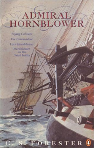 Admiral Hornblower: Flying Colours, The Commodore, Lord Hornblower, Hornblower in the West Indies (A Horatio Hornblower Tale of the Sea)