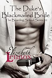 The Duke's Blackmailed Bride (The Boarding School Series) (Volume 2) by Elizabeth Lennox (2015-10-16)