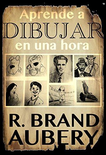 Aprende a dibujar en una hora por R. Brand Aubery