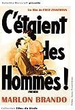 C'étaient des hommes ! / Fred Zinnemann, réal. | Zinnemann, Fred (1907-1997). Metteur en scène ou réalisateur