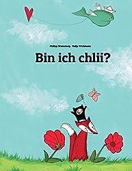 Bin ich chlii?: Eine Bildergeschichte von Philipp Winterberg und Nadja Wichmann