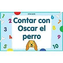 """""""Contar con Oscar el perro""""  : Libros para leer, Textos cortos (Spanish Edition)"""