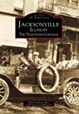 Jacksonville, Illinois: The traditions continue (Images of America)