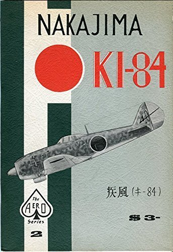 Nakajima Ki-84 - Aero Series 2 by Staff of Aero Publishers (1965-06-03)