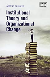 Institutional Theory and Organizational Change