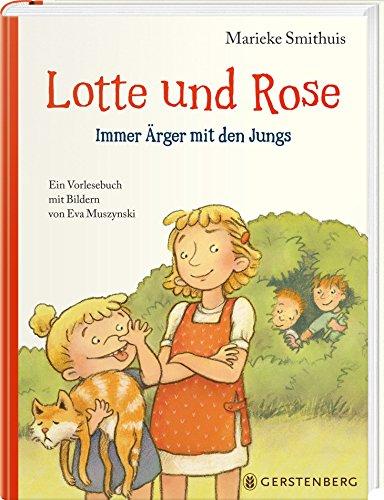 Lotte und Rose - Immer Ärger  mit den Jungs