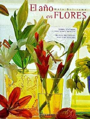 El Año en Flores: Lirios, Gladiolos y otras flores bulbosas. Motivos decorativos para cada estación. (Libro Regalo (everest)) por Beltrame  Maia