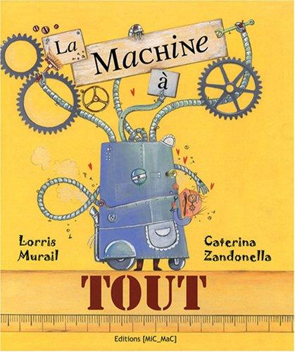 La machine à tout par Lorris Murail