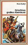 Grischkas großes Abenteuer.