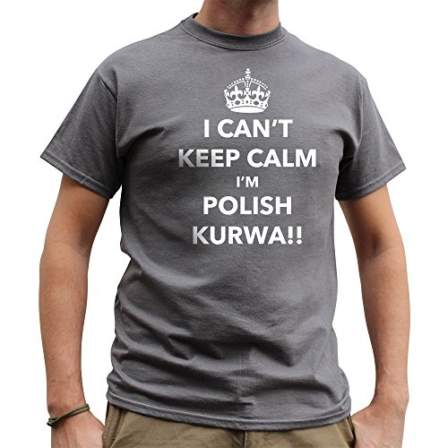 Nutees I Can't Keep Calm I'm Polish Kurwa, Poland Funny Herren T Shirt - Charcoal Grau Medium