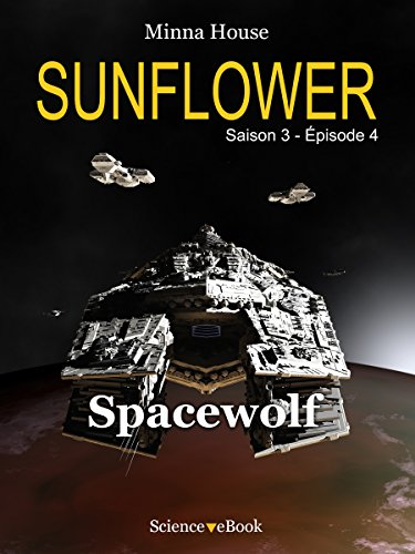 Sunflower - Spacewolf: Saison 3 Episode 4 (Sunflower Saison 3)