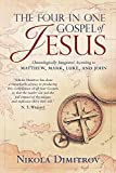 The Four in One Gospel of Jesus: The Story of the Life of Our Lord and Savior Jesus Christ as It Is Written in the Gospels According to Matthew, Mark, ... Diligently Blended in Chronological Order.