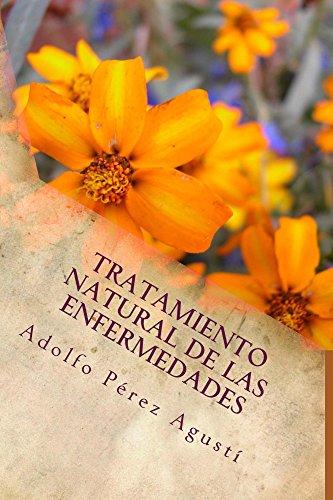 Tratamiento natural de las enfermedades: Tercera edición (Spanish Edition)