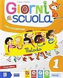 Giorni di scuola. Per la Scuola elementare. Con e-book. Con espansione online: 1