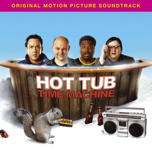 Hot Tub Time Machine (Music From The Motion Picture) by Various Artists (2010-03-23)