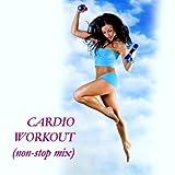 Cardio Workout (Non-Stop Mix)