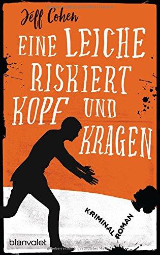 Buchseite und Rezensionen zu 'Eine Leiche riskiert Kopf und Kragen: Kriminalroman' von Jeff Cohen