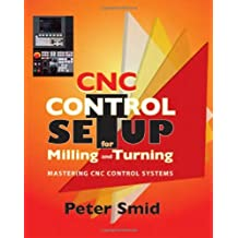 CNC Control Setup for Milling and Turning: by Peter Smid (2010-03-30)