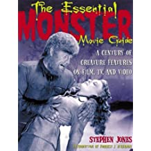 The Essential Monster Movie Guide: A Century of Creature Features on Film, TV, and Video by Stephen Graham Jones (2000-09-01)
