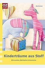 Kinderträume aus Stoff: Schmusetiere, Spielsachen & Accessoires Gebundene Ausgabe