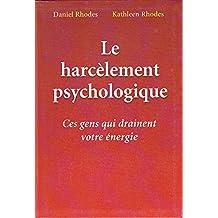 Le harcèlement psychologique : Ces gens qui drainent votre énergie
