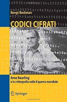 Codici cifrati: Arne Beurling E LA Crittografia Nella II Guerra Mondiale (Mathematics) von [Beckman, Bengt]