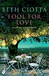 Fool For Love: Cupcake Lovers Book 1 (A feel-good series of love, friendship and cake)