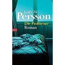 Die Profiteure: Roman (Lars M. Johansson, Band 1)