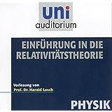 Einführung in die Relativitätstheorie (Reihe: uni auditorium / Fachbereich Physik) mit Prof. Dr. Harald Lesch, 63 Minuten (uni auditorium  Hörbuch)