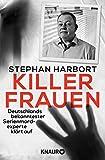 Killerfrauen: Deutschlands bekanntester Serienmordexperte klärt auf - Stephan Harbort