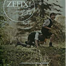 Zefix! Wandkalender 2013: Der bayrische Fluch- und Schimpfkalender