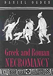 [(Greek and Roman Necromancy)] [By (author) Daniel Ogden] published on (February, 2004)