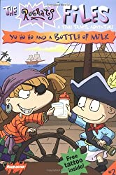 Yo Ho Ho and a Bottle of Milk: A Time Travel Adventure (Rugrats Files) by Kitty Richards (2000-07-06)