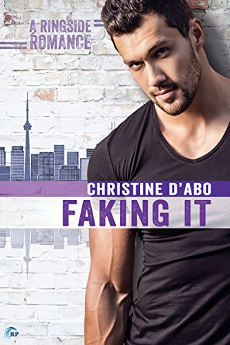 Faking It (Ringside Romance Book 2) by [d'Abo, Christine]