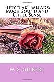 Telecharger Livres Fifty Bab Ballads Much Sound and Little Sense (PDF,EPUB,MOBI) gratuits en Francaise