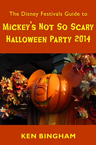 The Disney Festivals Guide to Mickey's Not So Scary Halloween Party 2014 (English Edition)