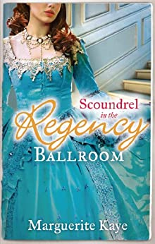 Scoundrel in the Regency Ballroom: The Rake and the Heiress / Innocent in the Sheikh's Harem (Mills & Boon M&B) by [Kaye, Marguerite]