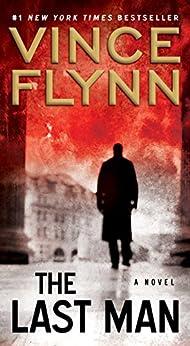 The Last Man: A Novel (A Mitch Rapp Novel Book 11) by [Flynn, Vince]