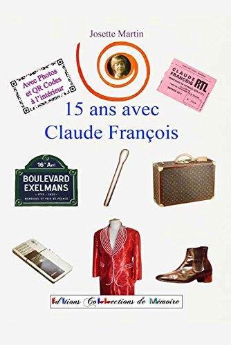 Quinze Ans avec Claude François par Josette Martin