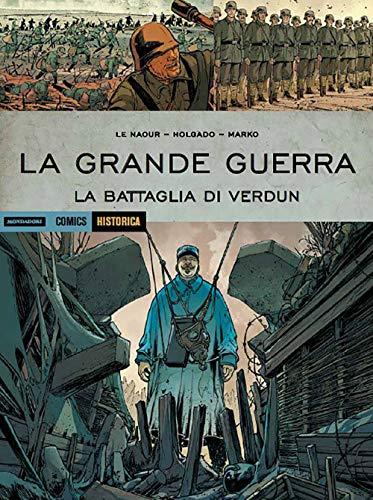 La grande guerra. La battaglia di Verdun
