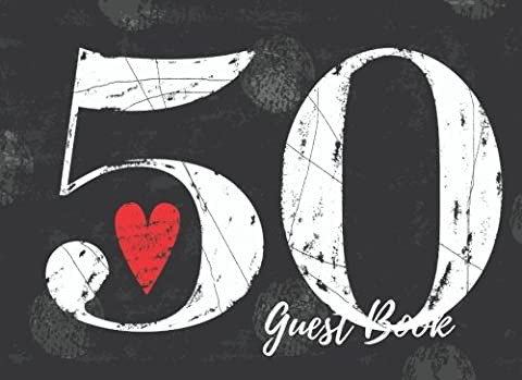 Guest Book: 50th, Fifty, Fiftieth Birthday Anniversary Party Guest Book. Free Layout To Use As You Wish For Names & Addresses, Sign In Or Advice, Wishes, Comments Or Predictions.