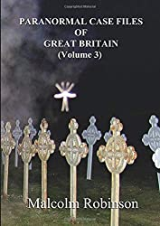 Paranormal Case Files of Great Britain (Volume 3)