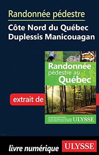 Lire en ligne Randonnée pédestre sur la côte nord du Québec - duPlessis Manicouagan epub pdf