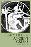 Daily Life of the Ancient Greeks (Greenwood Press Daily Life Through History)