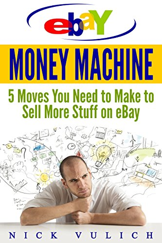 ebay-money-machine-5-moves-you-need-to-make-to-sell-more-stuff-on-ebay-english-edition