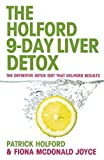 The 9-Day Liver Detox: The definitive detox diet that delivers results