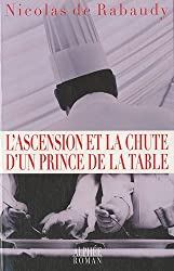 L'ascension et la chute d'un prince de la table
